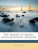 The Praises of Amida af Kanai Tada