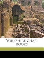 Yorkshire Chap-Books af Charles a. Federer, Robert Chambers, Thomas Gent