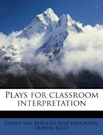 Plays for Classroom Interpretation af Edwin Van Berghen Knickerbocker, Olindo Ricci