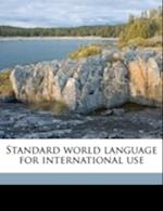 Standard World Language for International Use af Walter Jones Cuthbertson