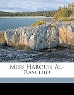 Miss Haroun Al-Raschid af Jessie Douglas Kerruish