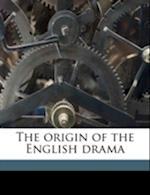 The Origin of the English Drama Volume 3 af Thomas Hawkins