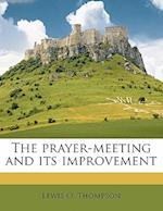 The Prayer-Meeting and Its Improvement af Lewis O. Thompson