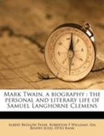 Mark Twain, a Biography af Ida Benfry Judd, Roberton F. Williams, Albert Bigelow Paine