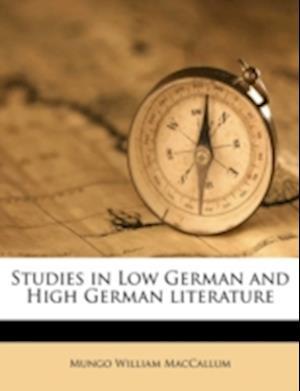 Bog, paperback Studies in Low German and High German Literature af Mungo William Maccallum