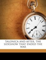 Salonica and After, the Sideshow That Ended the War