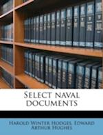 Select Naval Documents af Edward Arthur Hughes, Harold Winter Hodges