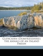Glencairn (Dumfriesshire); The Annals of an Inland Parish af John Corrie