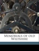Memorials of Old Wiltshire af Alice Dryden