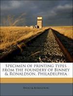 Specimen of Printing Types from the Foundery of Binney & Ronaldson, Philadelphia af . Ronaldson, Binny
