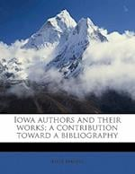 Iowa Authors and Their Works; A Contribution Toward a Bibliography af Alice Marple
