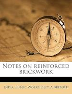 Notes on Reinforced Brickwork af A. Brebner