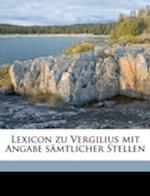 Lexicon Zu Vergilius Mit Angabe Samtlicher Stellen af Hugo Merguet, Hans Frisch