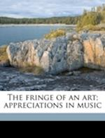 The Fringe of an Art; Appreciations in Music af Vernon Blackburn