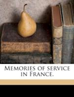 Memories of Service in France. af Marion Gregory