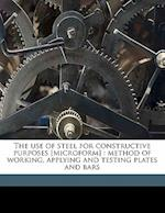 The Use of Steel for Constructive Purposes [Microform] af Joseph Barba, Alexander Lyman Holley