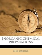 Inorganic Chemical Preparations af Felix Lengfeld