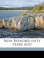 New Bedford Fifty Years Ago af Maud Mendall Nelson