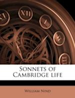 Sonnets of Cambridge Life af William Nind