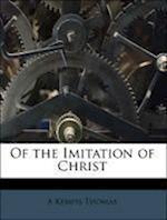 Of the Imitation of Christ af Richard Whitford, Wilfrid Raynal, A. Kempis Thomas