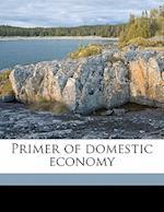 Primer of Domestic Economy af Edith A. Barnett, H. C. O'Neill