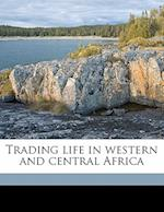 Trading Life in Western and Central Africa af John Whitford