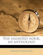 The Haunted Hour; An Anthology