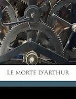 Le Morte D'Arthur Volume 2 af Thomas Malory, King Arthur