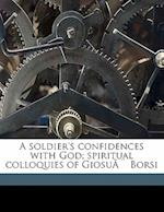A Soldier's Confidences with God; Spiritual Colloquies of Giosue Borsi af Goisue Borsi, Pasquale Maltese
