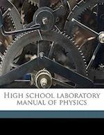 High School Laboratory Manual of Physics af Austin C. Rishel, Dudley Grant Hays, Charles D. Lowry