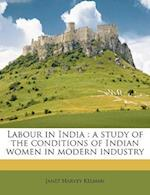 Labour in India af Janet Harvey Kelman