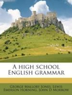 A High School English Grammar af John D. Morrow, Lewis Emerson Horning, George Mallory Jones