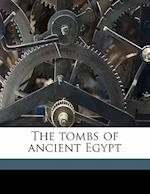 The Tombs of Ancient Egypt af Walter L. Nash