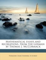 Mathematical Essays and Recreations. from the German by Thomas J. McCormack af Hermann Casar Hannibal Schubert