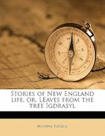 Stories of New England Life, Or, Leaves from the Tree Igdrasyl af Martha Russell