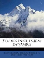 Studies in Chemical Dynamics af Thomas Ewan, J. H. Van Hoff, Ernst Cohen