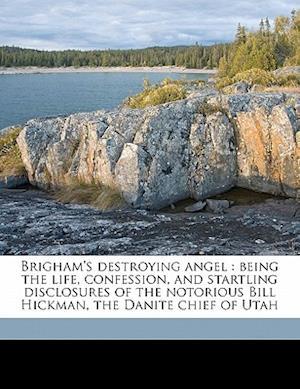Bog, paperback Brigham's Destroying Angel af William Adams Hickman, John Hanson Beadle