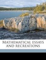 Mathematical Essays and Recreations af Hermann Casar Hannibal Schubert