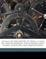 Annals of the Artists of Spain. a New Ed., Incorporating the Author's Own Notes, Additions and Emendations Volume 3 af Robert Guy, William Stirling Maxwell