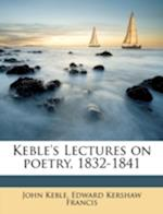 Keble's Lectures on Poetry, 1832-1841 Volume 2 af John Keble, Edward Kershaw Francis