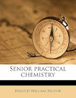 Senior Practical Chemistry af Harold William Bausor