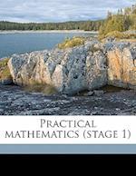 Practical Mathematics (Stage 1) af Alfred George Cracknell