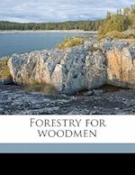 Forestry for Woodmen af Clarence Oldham Hanson