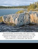 Inventaire Sommaire Des Archives Departementales Anterieures a 1790. Serie F af Paul Gautier, Archives Departement De La Haute-Marne, Pierre Antoine Laloy