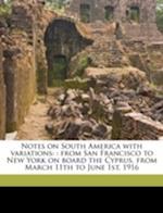 Notes on South America with Variations af Marjorie Josselyn, John Howell Books Bkp Cu-Banc, John Henry Nash