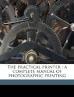 The Practical Printer af Charles W. Hearn