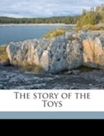 The Story of the Toys af Susan Webster Dodge, Mary Harris Toy Dodge
