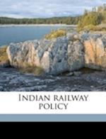 Indian Railway Policy af Guilford L. Molesworth, Faredun K. Dadachanji
