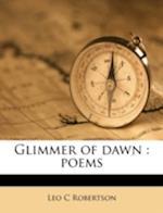 Glimmer of Dawn af Leo C. Robertson