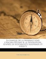 La Famille de La Mennais Sous L'Ancien Regime & La Revolution, D'Apres de Documents Nouveaux Et Inedits af Christian Marechal